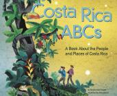 Costa Rica ABCs: A Book about the People and Places of Costa Rica (Country ABCs) Cover Image