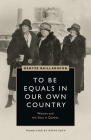 To Be Equals in Our Own Country: Women and the Vote in Quebec (Women's Suffrage and the Struggle for Democracy) Cover Image