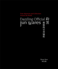 Dazzling Official Jun Wares: From Museums and Collections Around the World Cover Image