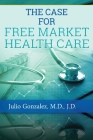 The Case for Free Market Healthcare Cover Image