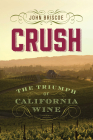Crush: The Triumph of California Wine Cover Image