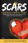 The Scars Book: Untold Stories to Heal The Trouble Cover Image