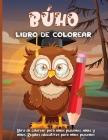 BÚHO Libro de colorear: Gran libro de actividades de búhos para niños, niñas y jóvenes. Libro para colorear de animales nocturnos perfecto par Cover Image