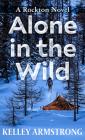 Alone in the Wild: A Rockton Novel Cover Image