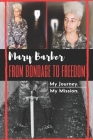 From Bondage To Freedom: My Journey. My Mission. Cover Image