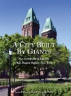 A City Built By Giants: The Architectural Masters That Shaped Buffalo, New York Cover Image