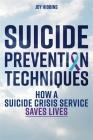 Suicide Prevention Techniques: How a Suicide Crisis Service Saves Lives Cover Image