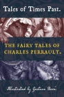 Tales of Times Past: The Fairy Tales of Charles Perrault (Illustrated by Gustave Doré) Cover Image