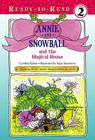 Annie and Snowball and the Magical House: Ready-to-Read Level 2 Cover Image