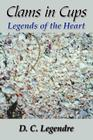 Clams in Cups: Legends of the Heart Cover Image
