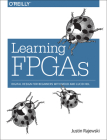Learning FPGAs: Digital Design for Beginners with Mojo and Lucid Hdl Cover Image