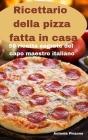 Ricettario della pizza fatta in casa Cover Image