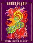 Wonderland: Libro Da Colorare Per Adulti Cover Image