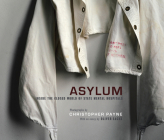 Asylum: Inside the Closed World of State Mental Hospitals Cover Image