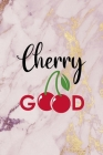 Cherry Good: Cherry Notebook Journal Composition Blank Lined Diary Notepad 120 Pages Paperback Pink Cover Image