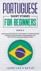 Portuguese Short Stories for Beginners Book 5: Over 100 Dialogues & Daily Used Phrases to Learn Portuguese in Your Car. Have Fun & Grow Your Vocabular Cover Image