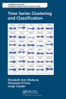 Time Series Clustering and Classification (Chapman & Hall/CRC Computer Science & Data Analysis) Cover Image