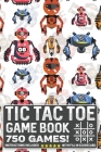 Tic Tac Toe Game Book 750 Puzzles: Science Fiction Robots With Instructions and Scorecard Travel Size Cover Image
