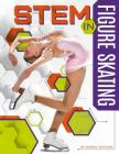 STEM in Figure Skating (Stem in Sports) Cover Image