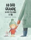 Mi Oso Grande, Mi Oso Pequeño Y Yo: Volume 1 (Somos8) Cover Image