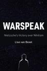 Warspeak: Nietzsche's Victory Over Nihilism Cover Image