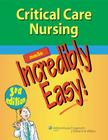 Critical Care Nursing Made Incredibly Easy! Cover Image