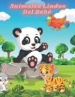 Animales Lindos Del Bebé: Dibujos Educativos Fáciles Y Divertidos Para Colorear De Animales Para Niños Pequeños, Niños, Niñas, Preescolar Y Jard Cover Image
