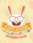 Happy Easter Coloring Book: 30 Cute and Fun Images for Kids: Eggs, Bunnies, Spring Flowers, Cute Animals and More! Cover Image