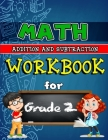 Workbook for Grade 2 - Addition and Subtraction Full Colored: Grade 2 Activity Book, Second Grade Math Workbook, Fun Math Books for 2nd Grade, Full Co Cover Image