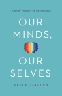 Our Minds, Our Selves: A Brief History of Psychology Cover Image