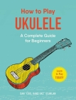 How to Play Ukulele: A Complete Guide for Beginners Cover Image