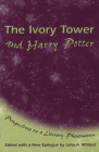 The Ivory Tower and Harry Potter: Perspectives on a Literary Phenomenon Cover Image