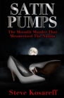 Satin Pumps: The Moonlit Murder That Mesmerized The Nation Cover Image