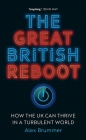 The Great British Reboot: How the UK Can Thrive in a Turbulent World Cover Image