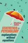 Statistics in Psychology: Explanations Without Equations Cover Image