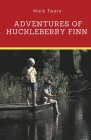 Adventures of Huckleberry Finn: A novel by Mark Twain told in the first person by Huckleberry
