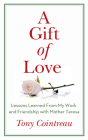 A Gift of Love: Lessons Learned from My Work and Friendship with Mother Teresa Cover Image