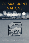 Crimmigrant Nations: Resurgent Nationalism and the Closing of Borders Cover Image