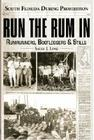 Run the Rum in: South Florida During Prohibition Cover Image
