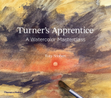 Turner's Apprentice: A Watercolor Masterclass Cover Image