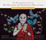 The Extraordinary Life of His Holiness the Fourteenth Dalai Lama: An Illuminated Journey Cover Image