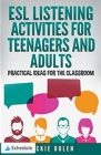 ESL Listening Activities for Teenagers and Adults: Practical Ideas for the Classroom Cover Image
