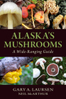 Alaska's Mushrooms: A Wide-Ranging Guide Cover Image