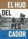 El Hijo del Pescador: El Espiritu de Ramon Navarro Cover Image