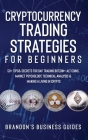 Cryptocurrency Trading Strategies For Beginners: 50+ Tips& Secrets For Day Trading Bitcoin+ Alt Coins, Market Psychology, Technical Analysis& Making A Cover Image