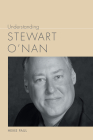 Understanding Stewart O'Nan (Understanding Contemporary American Literature) Cover Image