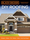 Black & Decker DIY Roofing: Shingles • Shakes • Tile • Rubber • Metal • PLUS Roof Repair Cover Image