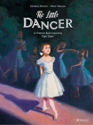The Little Dancer: A Children's Book Inspired by Edgar Degas (Children's Books Inspired by Famous Artworks) Cover Image