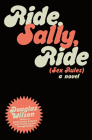 Ride Sally Ride: (Sex Rules) Cover Image
