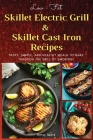 Low-Fat Skillet Electric Grill and Skilled Cast Iron Recipes: Tasty, simple, and healthy meals to make through the skill of smoking. (Recipes with pic Cover Image